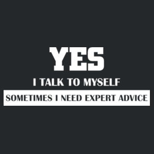 Yes, I talk to myself, sometimes I need expert advice Design