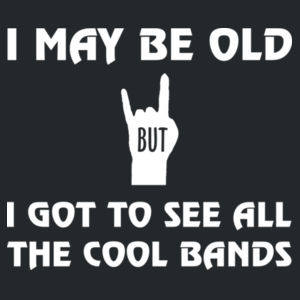 I may be old, but I got to see all the cool bands Design