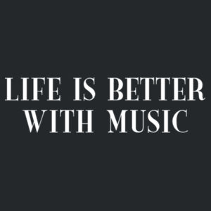 Life is better with music Design