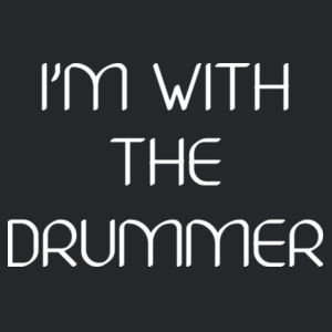 I'm with the drummer Design