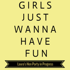 Girls just wanna have fun Design