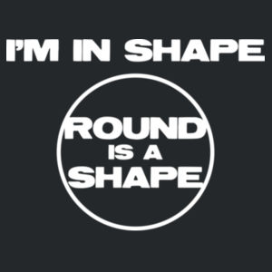 I'm in shape, round is a shape Design