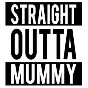 Straight outta mummy Design
