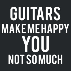Guitars make me happy, you, not so much Design