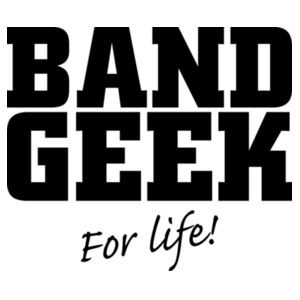 Band geek for life (ladies) Design