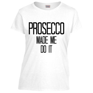 Prosecco made me do it Thumbnail