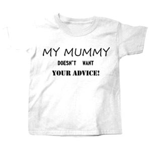 My mummy doesn't want your advice Thumbnail